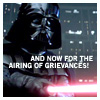 anghraine: vader extending his lightsaber; text: and now for the airing of grievances! (anakin [grievances])
