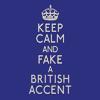 queelez: Keep Calm and Speak in a British Accent (British Accent)