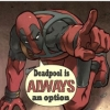 reena_jenkins: (Deadpool: always an option)