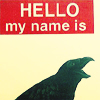 "loneraven: sticker: ""hello my name is"" and a raven beneath it (misc - raven)"