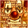 """valmora: A member of the Ankh-Morpork Fools' Guild, captioned """"I am not insane, just very very very eccentric."""" (eccentric)"""