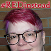rainbow: photo of the face of a light skinned person with dyed bright red hair and the hashtag #REDinstead above their face (Default)