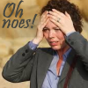 king_touchy: Olivia Colman with hands on head and text: Oh noes! (oh noes!)
