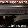 "dru_evilista: The Torchwood SUV with their name branded on, and the text ""Torchwood, we're super secret. Shh tell no one!"" (Sekrit)"