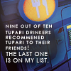 "gamerfic: Text: ""Nine out of ten Tupari drinkers recommend Tupari to their friends! The last one is on my list."" (Tupari vending machine)"