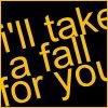 beilul: (i'll take a fall for you)