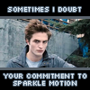 skyfyre: Edward Cullen from Twilight is doubting your commitment to sparkle motion (still the sparkliest)
