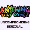 "feyandstrange: ""Anything That Moves"" uncompromising bisexual logo (bisexual)"