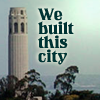 "feyandstrange: ""we built this city"" on photo of San Francisco (san francisco)"