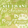 ride_4ever: (Christmas Ray slash Fraser)