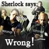 ride_4ever: (BBC Sherlock - Sherlock Says Wrong)