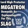 camwyn: (Megatron demands an explanation)