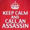 wehazmafia: (Keep Calm and Call an Assassin)