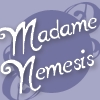 nenya_kanadka: Madame Nemesis (Comfortable Courtesan Nemesis)