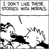 "northern: Calvis says to Hobbes: ""I don't like these stories with morals."" (books with no morals yay!)"