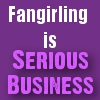 celestialdescent: Text: Fangirling is Serious Business. (fangirling)