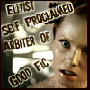 cofax7: Sikozu: Elitist self-proclaimed arbiter of good fic (FS - Elitist -- Shaye)