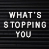newredshoes: sign: what's stopping you (<3 | what's stopping you?)