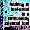 blackmoralrock: (fool-proof? I think not!)