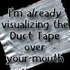 evildrem: (Duct Tape)