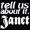 """lannamichaels: text: """"Tell us about it, Janet"""" (tell us about it janet)"""