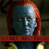 "murf1307: picture of Raven from X-Men FC with the text ""Mutant and Proud"" (Mutant and Proud)"