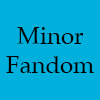 morgynleri: the words minor fandom in black over a warm blue (minor fandom)