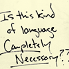 "cazrolime: Hand-written text, reading: ""is this kind of language really necessary?"" (bioshock . don't swear in front of Mark)"