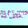 """marginaliana: From Big Fat Quiz of the year: """"The bit where they fall in the water."""" (Brooker - fell in the water)"""