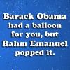 wildcard_47: (Politics - Rahm popped your balloon)