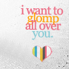 """grassangel: a text icon, reading """"I want to glomp all over you"""" in pastel colours and with a striped, multi-coloured heart underneath (hugglesquish, love, glomp, warmth, hearts)"""