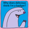 "jenna_marianne: line drawing of a badger with the text ""Why does delicious think I'm a badger?"" (delicious badger)"