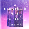 eve11: (dw_something_new_TARDIS)