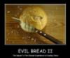 d_a_r_a: (evil bread)
