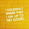 carpemermaid: (Solemnly swear I am up to no good)