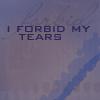 gem225: (I forbid my tears)