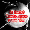 minkhollow: Sputnik: In Soviet Russia, space races YOU! (space races you!)