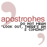 missdiane: (apostrophes - learn to use them)