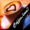 "zimena: A cup with a hot drink inside. A heart drawn into the liquid, and the text ""Coffee, love?"" diagonally across the pic. (Misc - Coffee)"