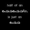 minkhollow: VBN, text-only: half of an assassin is just an ass (half of an assassin)