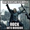 runitsjess: (rock into mordor)