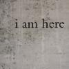 violaine: (Words: I am here)