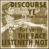 chattycheese: (Discourse unto the hand)