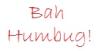 mrs_helenesnape: (Bah Humbug)