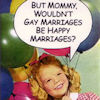 bleedingangel84: (gay marriage=happy?)