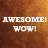 sorchasilver: Text says Awesome, Wow (Awesome Wow)