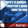 kurai: ((rinoa) tomorrow will come too soon)