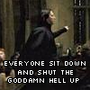 eruvadhril: (shut the goddamn hell up)