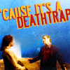 ofwinterspast: (death trap)