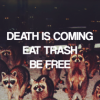 mruk: DEATH IS COMING. EAT TRASH. BE FREE (Default)